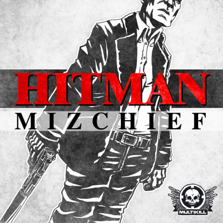 MIZCHIEF – HITMAN E.P. OUT NOW !!!