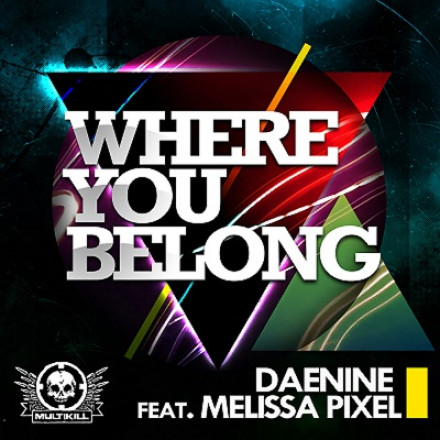 "DAENINE feat. MELISSA PIXEL ""WHERE YOU BELONG"" OUT TODAY ON BEATPORT"