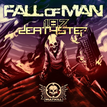 1.8.7. DEATHSTEP'S NEW E.P. FALL OF MAN OUT TODAY!!!!