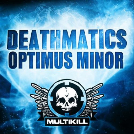 DEATHMATICS OPTIMUS MINOR OUT NOW!!!