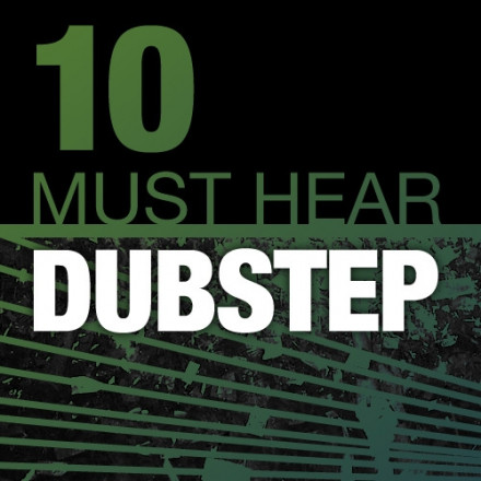 10 MUST HEAR DUBSTEP TRACKS – WEEK 05