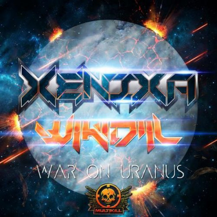 XENIXA, WIKIDILL WAR ON URANUS OUT NOW!!!