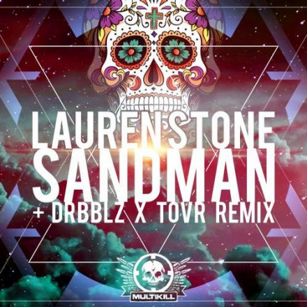 Drbblz, Tovr, Lauren Stone SANDMAN OUT NOW!!!