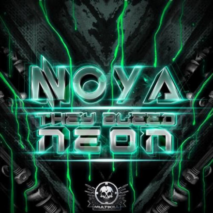 Noya, Jayy Daniel, Speak! Ya Rhyme THEY BLEED NEON OUT NOW!!!