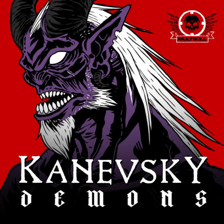 "Kanevsky 's huge five track E.P. ""Demons"" Out Today exclusively at Beatport !!!"