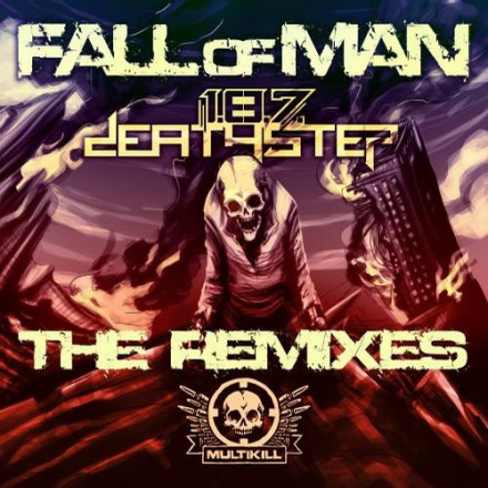 "Remixes of 1.8.7. Deathstep and Static:Reset ""Killer Instinct"" of the ""Fall of Man"" release OUT TODAY"