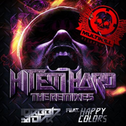 """HIT EM HARD ""THE REMIXES"""