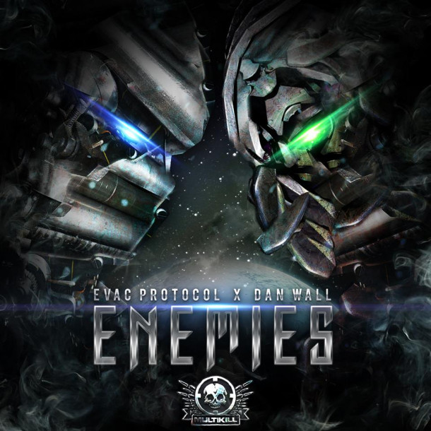 "Massive release from Evac Protocol and Dan Wall  ""Enemies"" OUT NOW !!!"