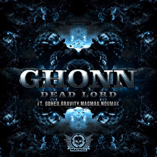 "Ghonn 's ""Dead Lord"" feat. GOHED, Gravman, Magmatic Magnanimous and Noumak OUT NOW !!!"
