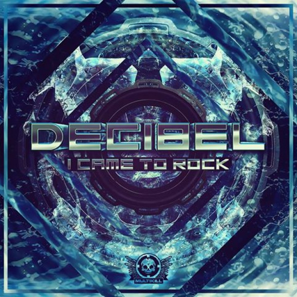 "Colorado's own Decibel new breakbeat single ""I Came To Rock"" OUT NOW !!!"
